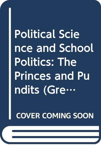 9780669007398: Political Science and School Politics: The Princes and Pundits (Great Source Every Day Counts: Practice Counts)