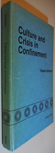 Culture And Crisis In Confinement: Johnson, Robert