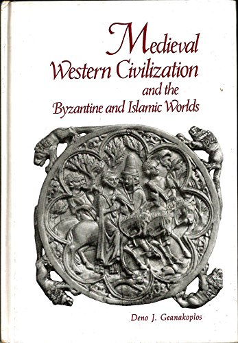 Medieval Western civilization and the Byzantine and: Geanakoplos, Deno John