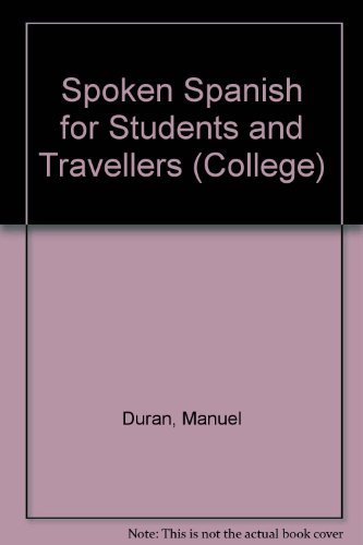 Spoken Spanish for Students and Travelers (College): Duran, Manuel