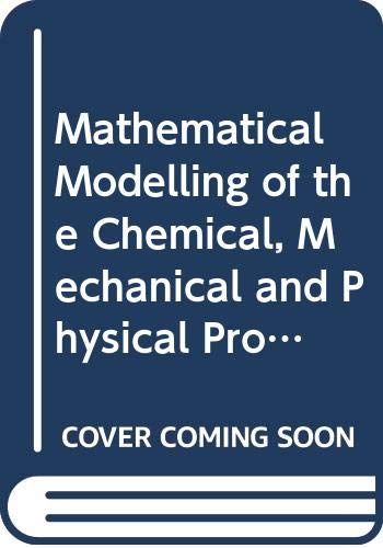 Mathematical Modeling of the Chemical, Mechanical, and: Zotos, John