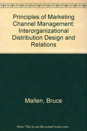 9780669009859: Principles of Marketing Channel Management: Interorganizational Distribution Design and Relations