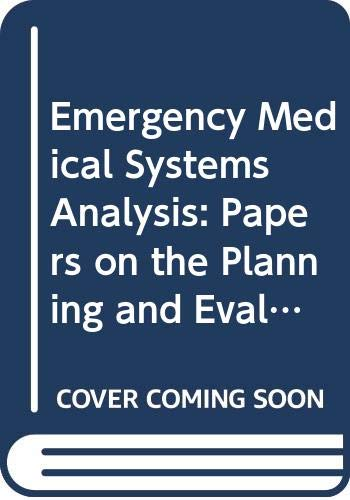 Emergency medical systems analysis: Papers on the: Thomas R. (editor)
