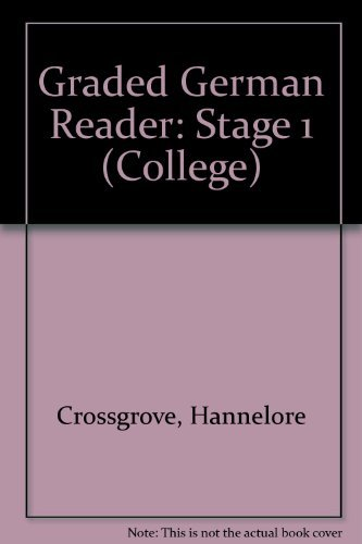 Graded German Reader: Stage 1 (College) Erste: Crossgrove, Hannelore; Crossgrove,