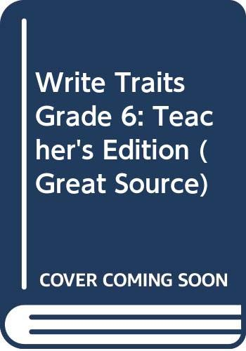 9780669015546: Great Source Write Traits: Teacher's Edition Grade 6 2010