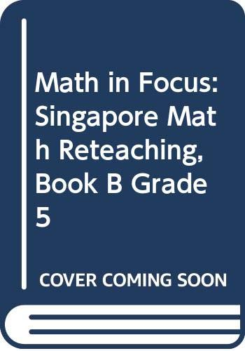 Math In Focus-The Singapore Approach, Grade 5B: Dr Fong Ho