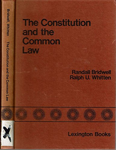 The Constitution and the Common Law: The Decline of the Doctrines of Separation of Powers and ...