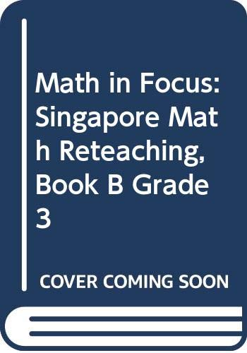 9780669016147: Math in Focus: Singapore Math: Reteach Workbook Grade 3 Book B