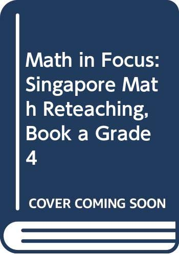 9780669016192: Math in Focus: The Singapore Math Approach: Reteach, Grade 4, Book A: Common Core (Math in Focus: Singapore Math)