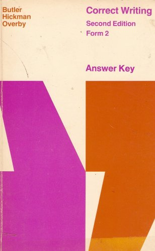 Correct Writing, Second Edition, Form 2: Answer Key: Butler, Hickman,; Overby