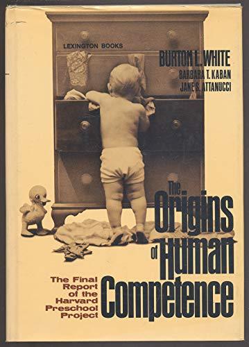 9780669019438: Origins of Human Competence: Final Report of the Harvard Preschool Project