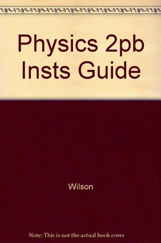 Physics 2pb Insts Guide: Wilson
