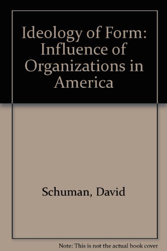 Ideology of Form: Influence of Organizations in America