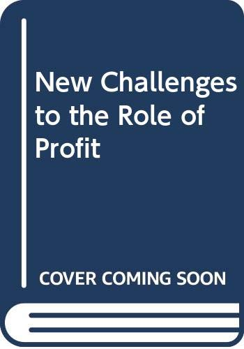 New Challenges to the Role of Profit: FRIEDMAN, Benjamin M.