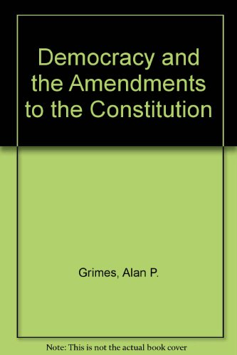 9780669023442: Democracy and the Amendments to the Constitution