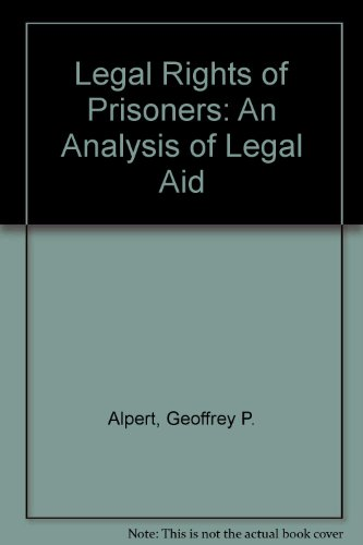Legal Rights of Prisoners: An Analysis of Legal Aid: Alpert, Geoffrey P.
