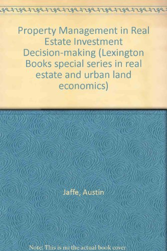 Property Management in Real Estate Investment Decision-making: Austin Jaffe