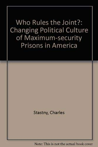 Who rules the joint?: The changing political culture of maximum-security prisons in America: ...