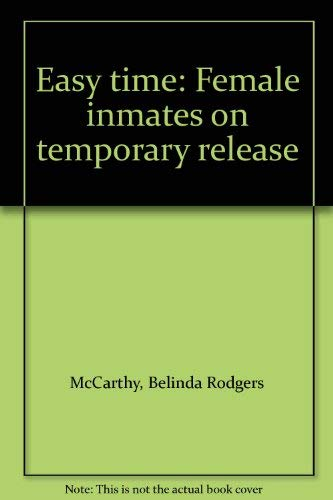 Easy Time: Female Inmates on Temporary Release: McCarthy, Belinda Rodgers