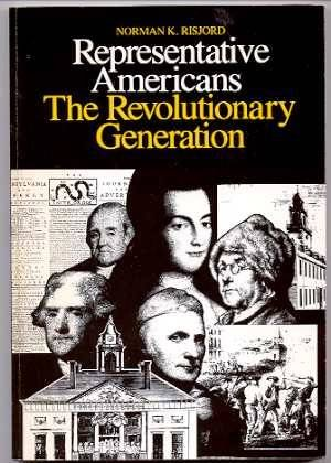 Representative Americans, the Revolutionary Generation (College) (v. 2) (0669027103) by Risjord, Norman K.