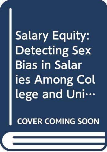 9780669027709: Salary Equity: Detecting Sex Bias in Salaries Among College and University Professors