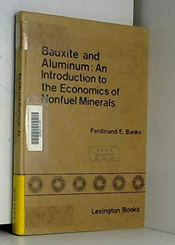 9780669027716: Bauxite and Aluminium: Introduction to the Economics of Nonfuel Minerals