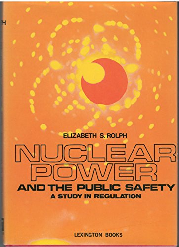 Nuclear Power and the Public Safety (A Rand Corporation research study): Rolph, Elizabeth S.