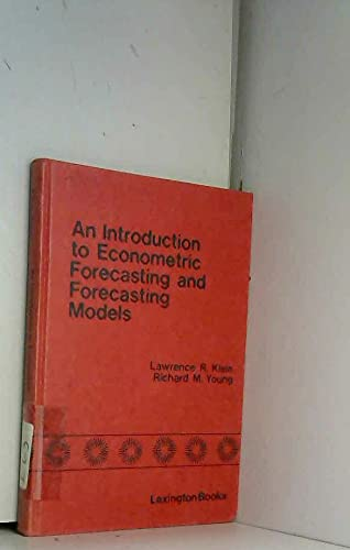 An Introduction to Econometric Forecasting and Forecasting: Klein, Lawrence Robert