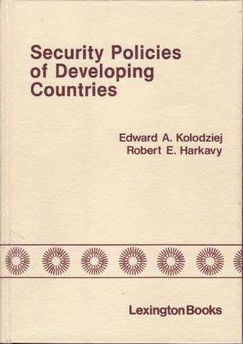 Security Policies of Developing Countries: Kolodziej, Edward A.;