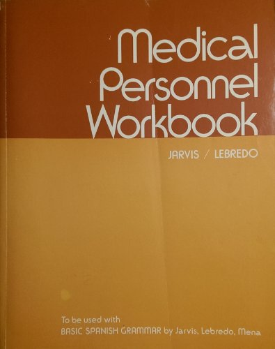 Medical Personnel Workbook (To Be Used with Basic Spanish Grammar): Ana C. Jarvis