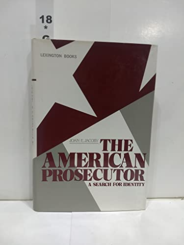 9780669032918: The American Prosecutor: A Search for Identity