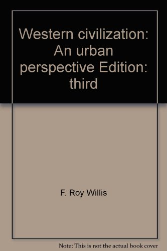 Western civilization: An urban perspective (0669033642) by F. Roy Willis