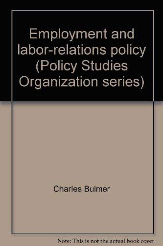 Employment And Labor-relations Policy: Bulmer, Charles