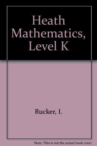 Heath Mathematics, Level K: Rucker, I.
