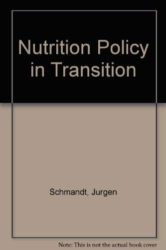 Nutrition Policy in Transition (0669035963) by Jurgen Schmandt; etc.