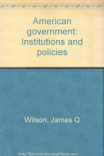 American government: Institutions and policies: Wilson, James Q