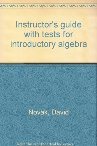 Instructor's guide with tests for introductory algebra (0669038075) by [???]
