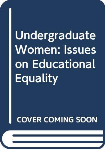 The Undergraduate Woman: Issues in Educational Equity: Perun, Pamela J