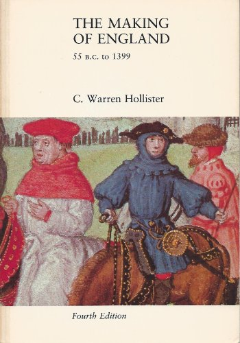 The Making of England, 55 B.C. to: Hollister, C. Warren