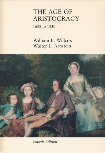 History of England: The Age of Aristocracy, 1688 to 1830 v. 3 (College): Willcox, William B.