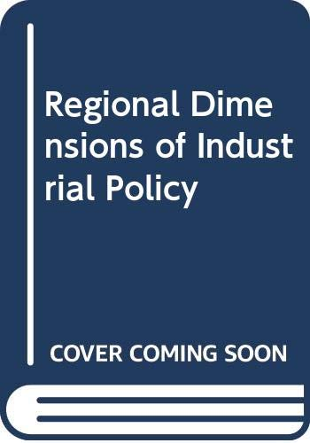 Regional Dimensions of Industrial Policy (9780669044911) by Michael E. Bell; Paul S. Lande