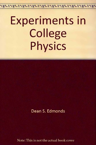 Experiments in College Physics: Edmonds, Dean S.,
