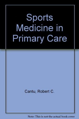 Sports Medicine in Primary Care: Cantu, Robert C.
