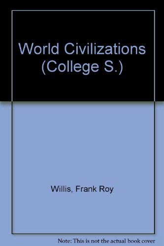 World Civilizations: v. 1 (College) (0669046876) by Frank Roy Willis