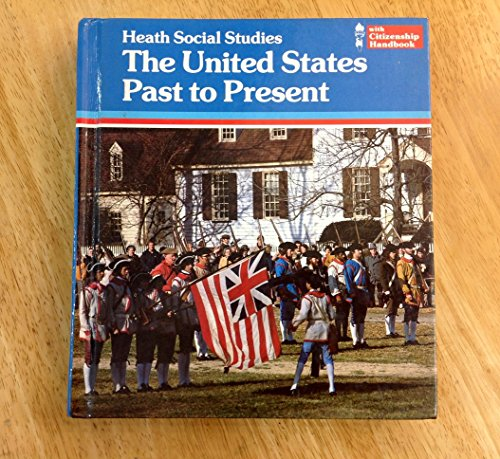 9780669048803: The United States Past to Present (Heath Social Studies)