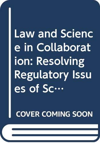 9780669049077: Law and Science in Collaboration: Resolving Regulatory Issues of Science and Technology