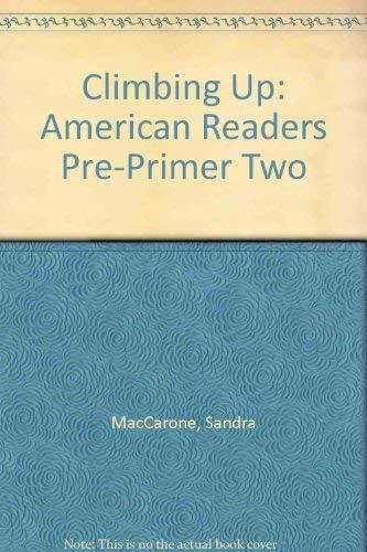 Climbing Up: American Readers Pre-Primer Two: MacCarone, Sandra