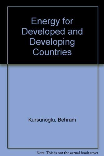 Energy for developed and developing countries: Behram Kursunoglu