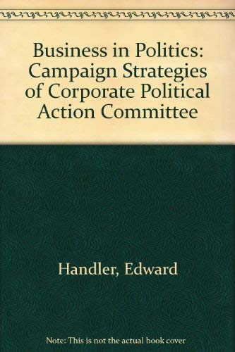 Business in Politics : Campaign Strategies of: John R. Mulkern;