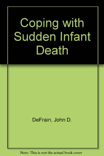 Coping With Sudden Infant Death: Defrain, John, Taylor,